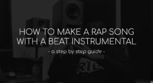 How to make a rap song with a beat instrumental (a step-by-step guide)